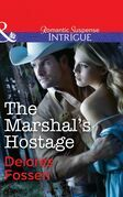 The Marshal's Hostage (Mills & Boon Intrigue)