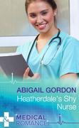 Heatherdale's Shy Nurse (Mills & Boon Medical)