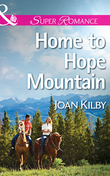 Home to Hope Mountain (Mills & Boon Superromance)