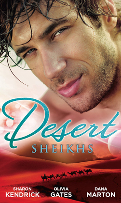 Desert Sheikhs: Monarch of the Sands / To Tame a Sheikh / Sheikh Protector (Mills & Boon M&B)