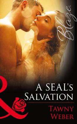 A SEAL's Salvation (Mills & Boon Blaze) (Uniformly Hot!, Book 48)