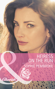 Heiress on the Run (Mills & Boon Cherish)