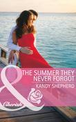 The Summer They Never Forgot (Mills & Boon Cherish)