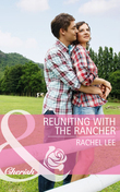 Reuniting with the Rancher (Mills & Boon Cherish) (Conard County: The Next Generation, Book 22)