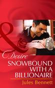 Snowbound with a Billionaire (Mills & Boon Desire) (Billionaires and Babies, Book 43)