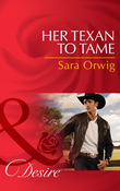 Her Texan to Tame (Mills & Boon Desire) (Lone Star Legacy, Book 5)