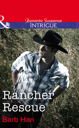 Rancher Rescue (Mills & Boon Intrigue)