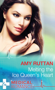 Melting the Ice Queen's Heart (Mills & Boon Medical)