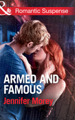 Armed and Famous (Mills & Boon Romantic Suspense) (Ivy Avengers, Book 2)