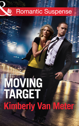 Moving Target (Mills & Boon Romantic Suspense)