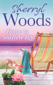 Home to Seaview Key (A Seaview Key Novel, Book 2)