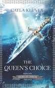 The Queen's Choice (Heirs of Chrior, Book 1)