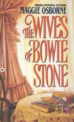 Maggie Osborne - The Wives of Bowie Stone