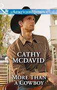 More Than a Cowboy (Mills & Boon American Romance) (Reckless, Arizona, Book 1)