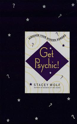 Get Psychic!: Discover Your Hidden Powers