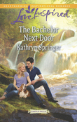 The Bachelor Next Door (Mills & Boon Love Inspired) (Castle Falls, Book 1)