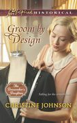 Groom by Design (Mills & Boon Love Inspired Historical) (The Dressmaker's Daughters, Book 1)