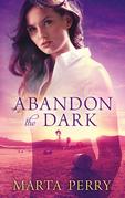 Abandon the Dark (Watcher in the Dark, Book 3)