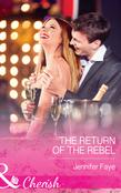 The Return of the Rebel (Mills & Boon Cherish)