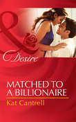 Matched to a Billionaire (Mills & Boon Desire) (Happily Ever After, Inc., Book 1)