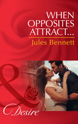 When Opposites Attract... (Mills & Boon Desire) (The Barrington Trilogy, Book 1)