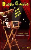 Dustin Grubbs: One Man Show: One Man Show