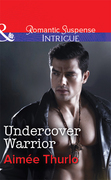 Undercover Warrior (Mills & Boon Intrigue) (Copper Canyon, Book 5)