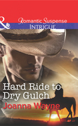 "Hard Ride to Dry Gulch (Mills & Boon Intrigue) (Big ""D"" Dads: The Daltons, Book 3)"