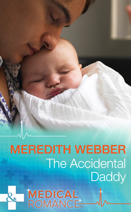 The Accidental Daddy (Mills & Boon Medical)