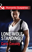 Lone Wolf Standing (Mills & Boon Romantic Suspense) (Men of Wolf Creek, Book 3)