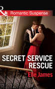 Secret Service Rescue (Mills & Boon Romantic Suspense)