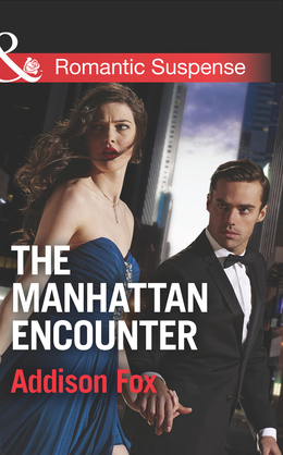 The Manhattan Encounter (Mills & Boon Romantic Suspense) (House of Steele, Book 4)