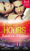 Out of Hours...Boardroom Seductions: One-Night Mistress...Convenient Wife / Innocent in the Italian's Possession / Hot Boss, Wicked Nights (Mills & Boon M&B)