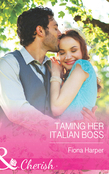 Taming Her Italian Boss (Mills & Boon Cherish)