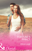 Fortune's Prince (Mills & Boon Cherish) (The Fortunes of Texas: Welcome to Horseback Hollow, Book 6)