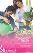 To Catch a Camden (Mills & Boon Cherish)