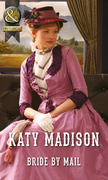 Bride by Mail (Mills & Boon Historical) (Wild West Weddings, Book 1)