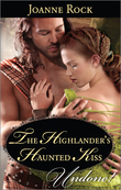 The Highlander's Haunted Kiss (Mills & Boon Historical Undone) (Secrets of the Darroch Clan, Book 1)