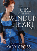 The Girl with the Windup Heart (The Steampunk Chronicles, Book 7)