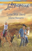 Lone Star Hero (Mills & Boon Love Inspired)