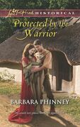 Protected by the Warrior (Mills & Boon Love Inspired Historical)