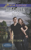 Her Stolen Past (Mills & Boon Love Inspired Suspense) (Family Reunions, Book 3)