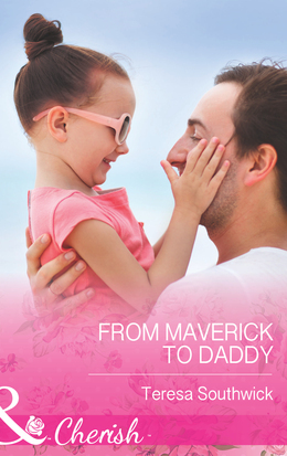 From Maverick to Daddy (Mills & Boon Cherish) (Montana Mavericks: 20 Years in the Saddle!, Book 3)