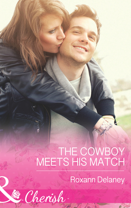 The Cowboy Meets His Match (Mills & Boon Cherish) (Fatherhood, Book 45)