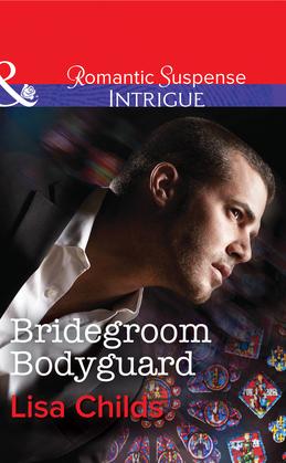 Bridegroom Bodyguard (Mills & Boon Intrigue) (Shotgun Weddings, Book 3)