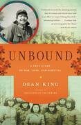 Unbound: A True Story of War, Love, and Survival