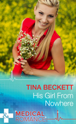 His Girl From Nowhere (Mills & Boon Medical)
