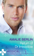 Return of Dr Irresistible (Mills & Boon Medical)