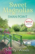 Swan Point (A Sweet Magnolias Novel, Book 11)