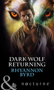 Dark Wolf Returning (Mills & Boon Nocturne)